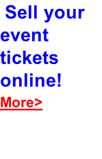 Sell your event tickets online! More>